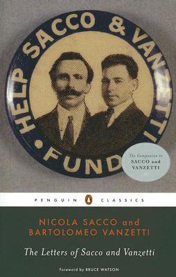 The Letters of Sacco and Vanzetti By Sacco, Nicola/ Vanzetti, Bartolomeo/ Frankfurter, Marion Denman (EDT)/ Jackson, Gardner (EDT)/ Watson, Bruce (FRW)
